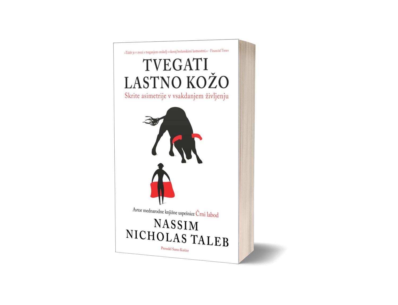 Nassim Nicholas Taleb: Tvegati lastno kožo